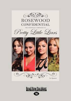 Rosewood Confidential The Unofficial Companion to Pretty Little Liars by Liv Spencer