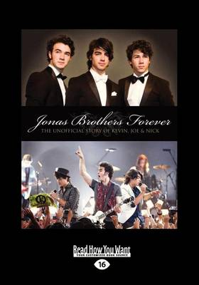 Jonas Brothers Forever The Unofficial Story of Kevin, Joe and Nick by Susan Janic