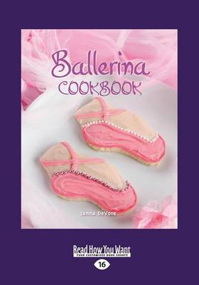 Ballerina Cookbook by Meredith Baird, Matthew Kenney