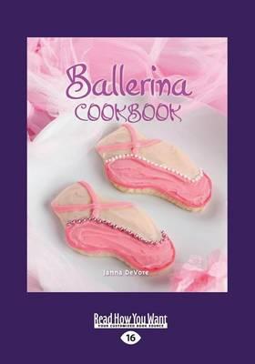 Ballerina Cookbook by Meredith Baird, Matthew Kenney