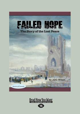 Failed Hope The Story of the Lost Peace by John Wilson
