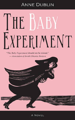 The Baby Experiment by Anne Dublin