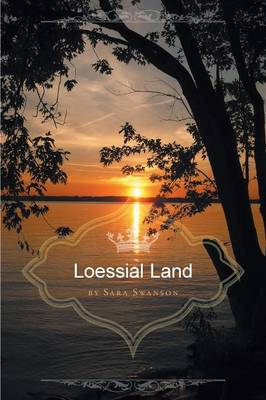 Loessial Land by Sara Swanson