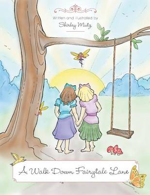 A Walk Down Fairytale Lane by Shirley Mutz
