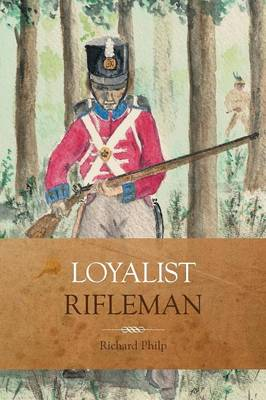 Loyalist Rifleman by Richard Philp