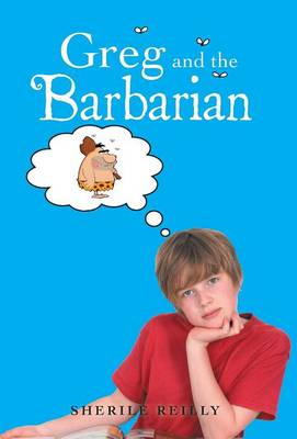 Greg and the Barbarian by Sherile Reilly