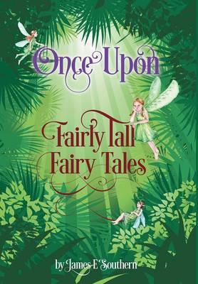Once Upon Fairly Tall Fairy Tales by James E Southern