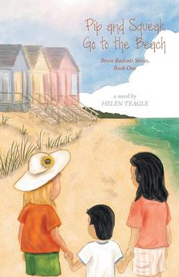 Pip and Squeak Go to the Beach by Helen Teagle