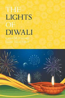 The Lights of Diwali by Carol M Hansen