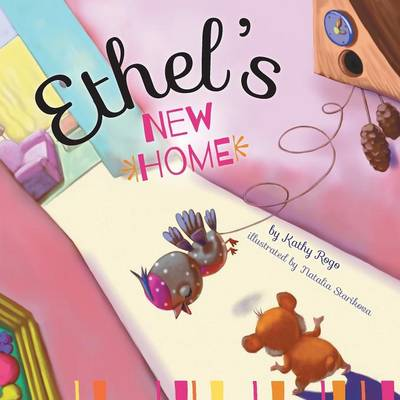 Ethel's New Home by Kathy Rogo