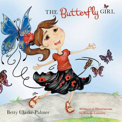 The Butterfly Girl by Betty Clarke-Palmer