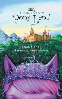 The Princesses of Pony Land by Sarjana Alam