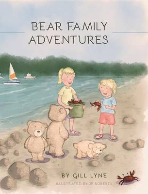 Bear Family Adventures by Gill Lyne