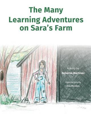 The Many Learning Adventures on Sara's Farm by Rebecka Martinez