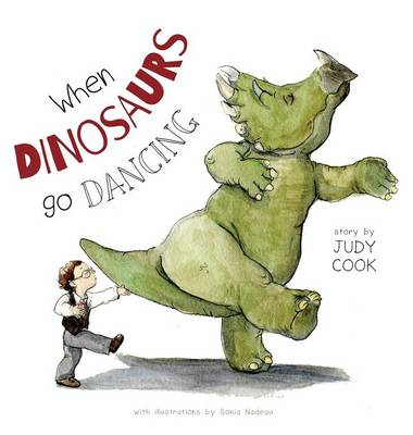 When Dinosaurs Go Dancing by Judy Cook