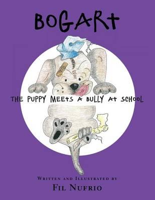 Bogart the Puppy Meets a Bully at School by Fil Nufrio