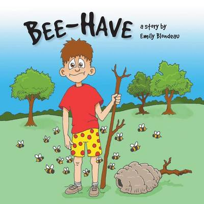 Bee-Have by Emily Blondeau