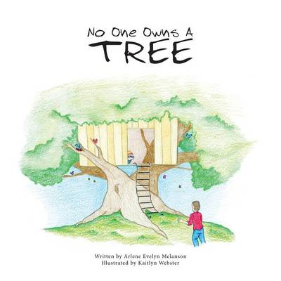 No One Owns a Tree by Arlene Evelyn Melanson