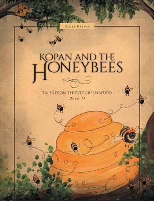 Kopan and the Honeybees by Renee Barnes