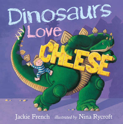 Dinosaurs Love Cheese by Jackie French