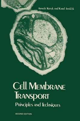 Cell Membrane Transport Principles and Techniques by Arnost Kotyk