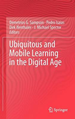Ubiquitous and Mobile Learning in the Digital Age by Demetrios G. Sampson