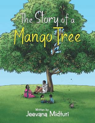 The Story of a Mango Tree by Jeevana Midturi