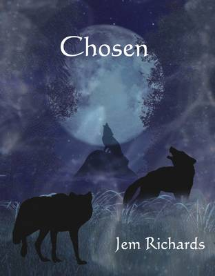 Chosen Book 1 of Chosen Series by Jem Richards