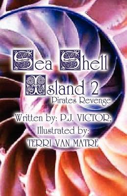 Sea Shell Island 2 Pirates Revenge by P J Victor