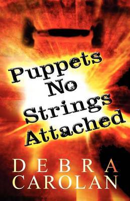 Puppets No Strings Attached by Debra Carolan