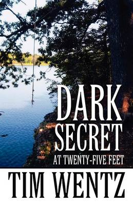 Dark Secret at Twenty-Five Feet by Tim (University of Nebraska at Lincoln) Wentz