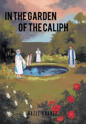 In the Garden of the Caliph by Hazel Krantz