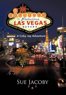 The Sneakies in Las Vegas A Coby Jay Adventure by Sue Jacoby