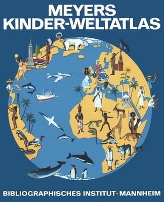 Meyers Kinder-Weltatlas by Erwin Konnecke
