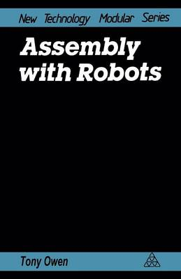 Assembly with Robots by Tony Owen