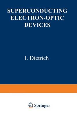 Superconducting Electron-Optic Devices by I. Dietrich