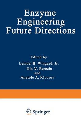 Enzyme Engineering Future Directions by Lemual B. Wingard
