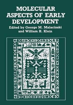 Molecular Aspects of Early Development by George M. Malacinski