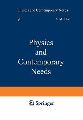 Physics and Contemporary Needs by A. M. Khan