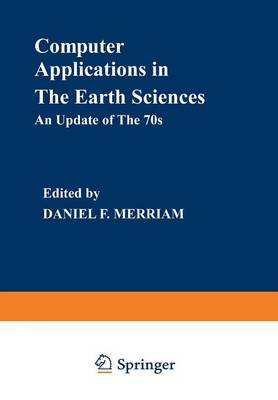 Computer Applications in the Earth Sciences An Update of the 70s by Daniel F. Merriam