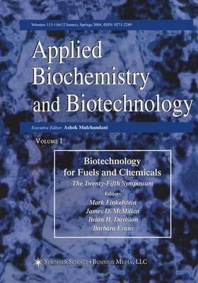 Proceedings of theTwenty-Fifth Symposium on Biotechnology for Fuels and Chemicals Held May 4-7, 2003, in Breckenridge, Co by Mark Finkelstein