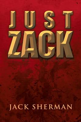 Just Zack by Jack Sherman