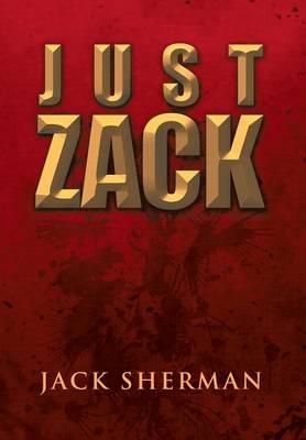 Just Zack by Jack Sherman