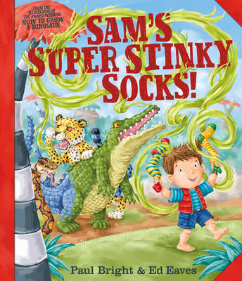 Sam's Super Stinky Socks! by Paul Bright