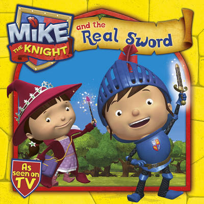 Mike the Knight and the Real Sword by