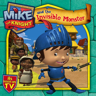 Mike the Knight and the Invisible Monster by