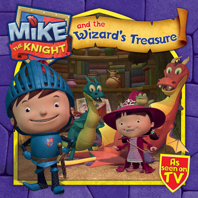 Mike the Knight and the Wizard's Treasure by