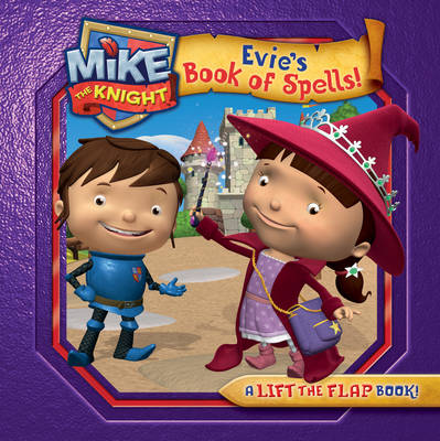 Mike the Knight: Evie's Book of Spells by