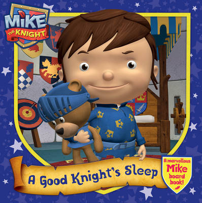 Mike the Knight: A Good Knight's Sleep by