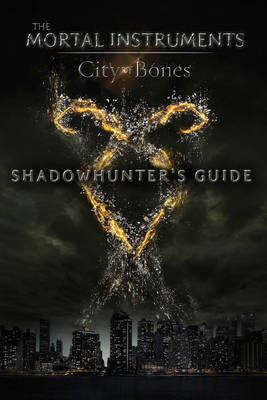 Shadowhunter's Guide: City of Bones by Mimi O'Connor